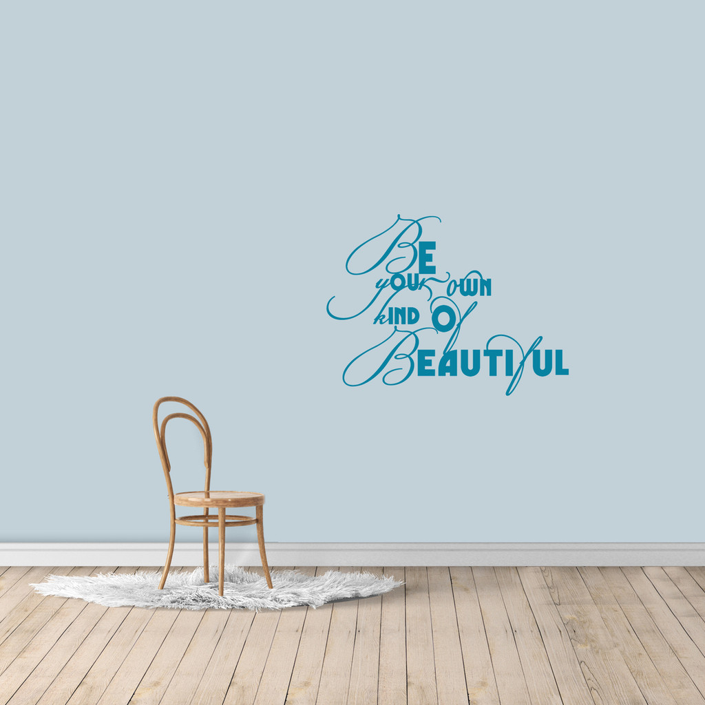 """Be Your Own Kind Of Beautiful Wall Decal 36"""" wide x 27"""" tall Sample Image"""