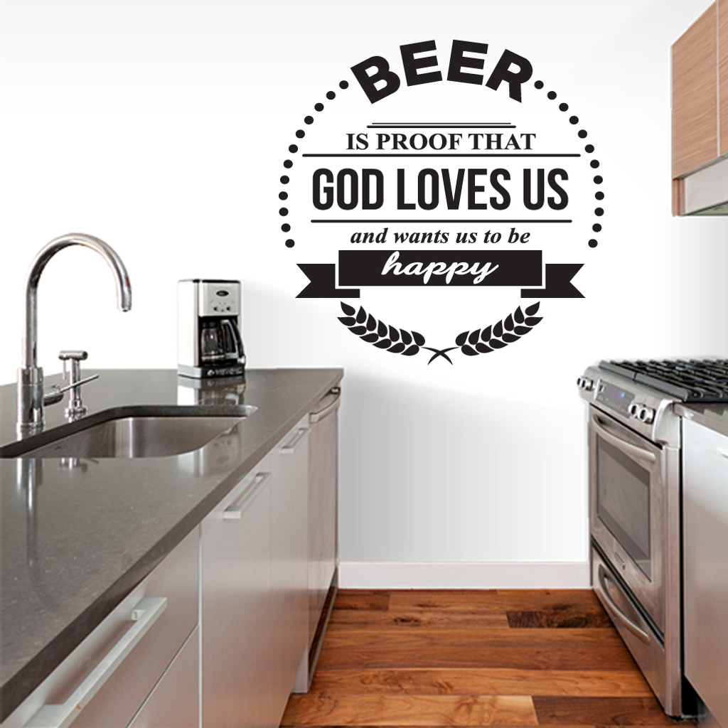 Beer Is Proof That God Loves Us Wall Decals and Wall Stickers