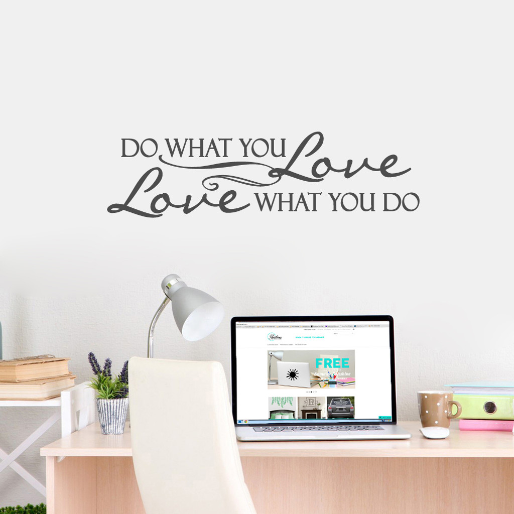 "Love What You Do Wall Decals 40"" wide x 11"" tall Sample Image"