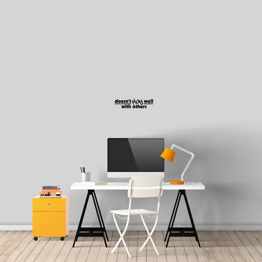 """Doesn't Play Well With Others Wall Decal 12"""" wide x 3"""" tall Sample Image"""