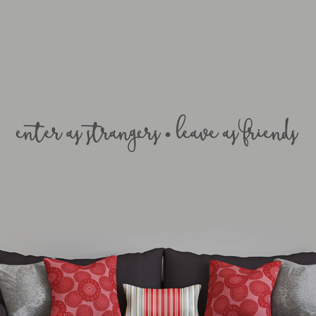 "Enter As Strangers Leave As Friends Wall Decals 60"" wide x 8"" tall Sample Image"