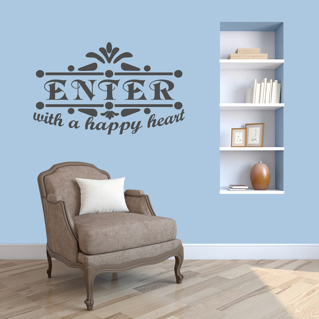 """Enter With A Happy Heart Wall Decal 36"""" wide x 32"""" tall Sample Image"""