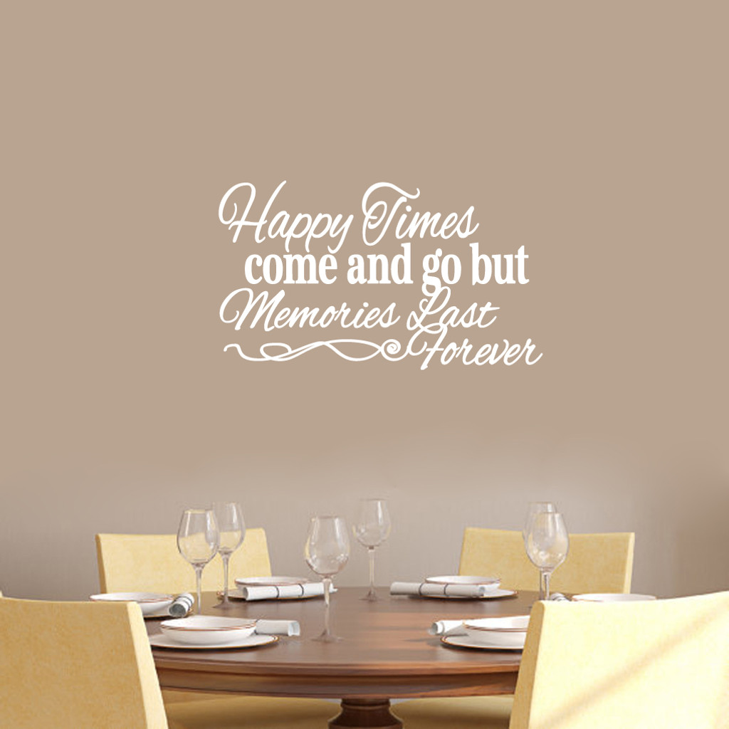"""Happy Times Come And Go But Memories Last Forever Wall Decals Wall Stickers 24"""" wide x 14"""" tall Sample Image"""
