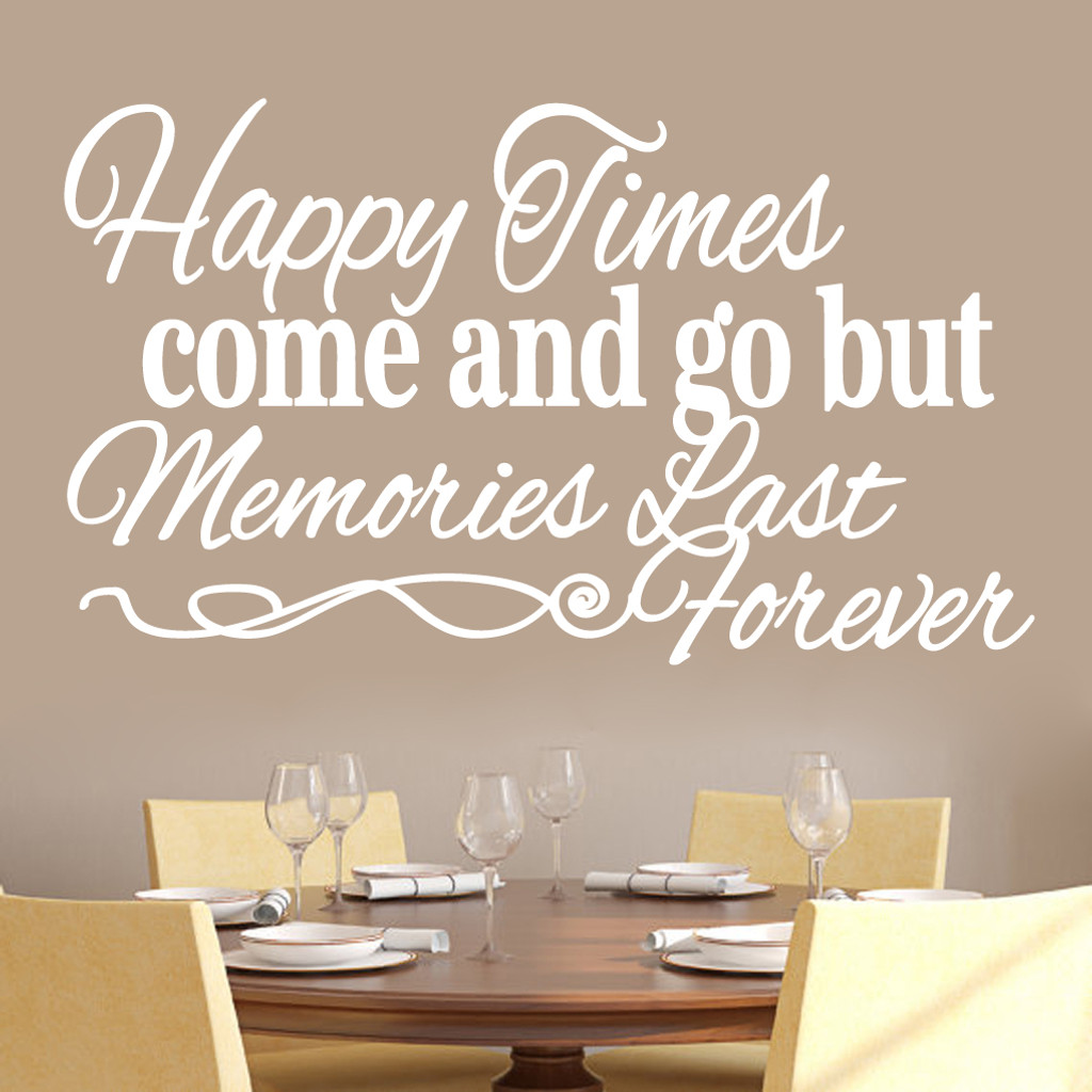 """Happy Times Come And Go But Memories Last Forever Wall Decals Wall Stickers 48"""" wide x 28"""" tall Sample Image"""