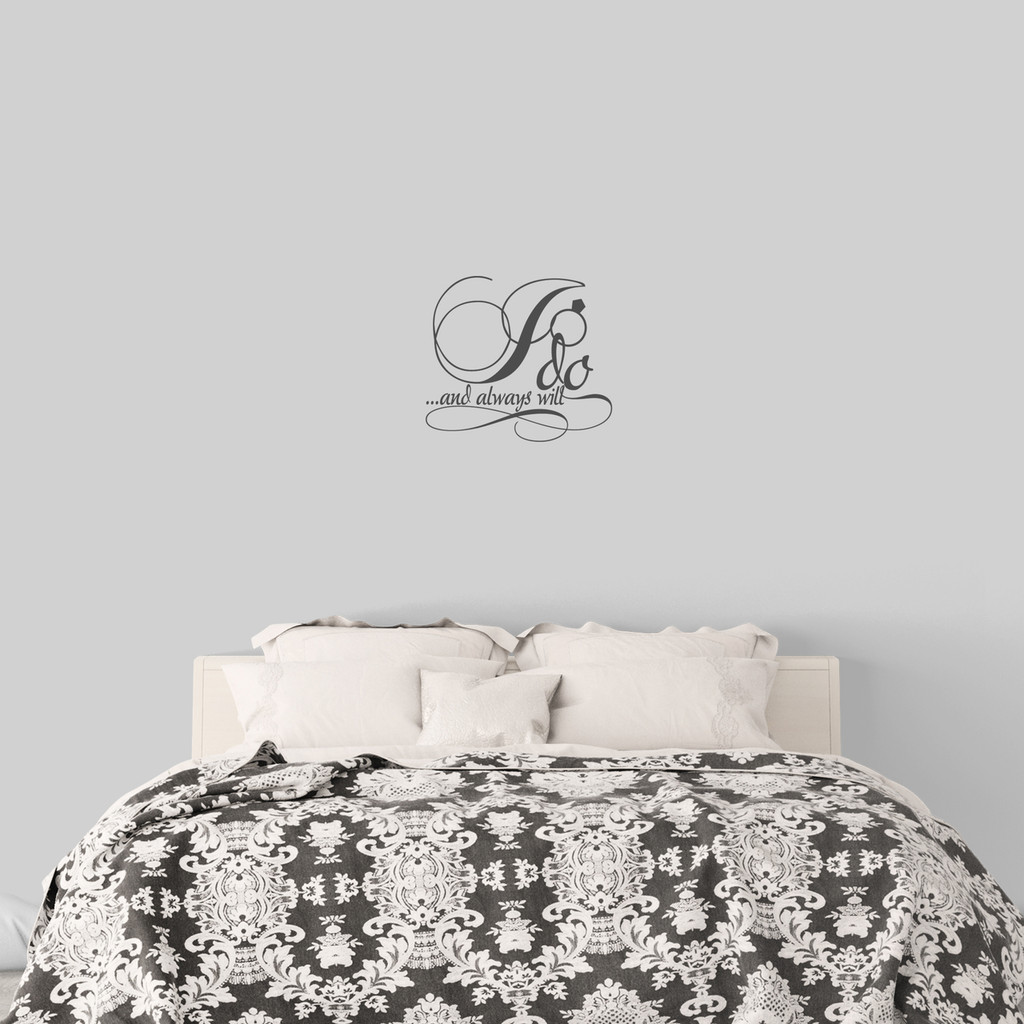 """I Do And Always Will Wall Decal 18"""" wide x 16"""" tall Sample Image"""