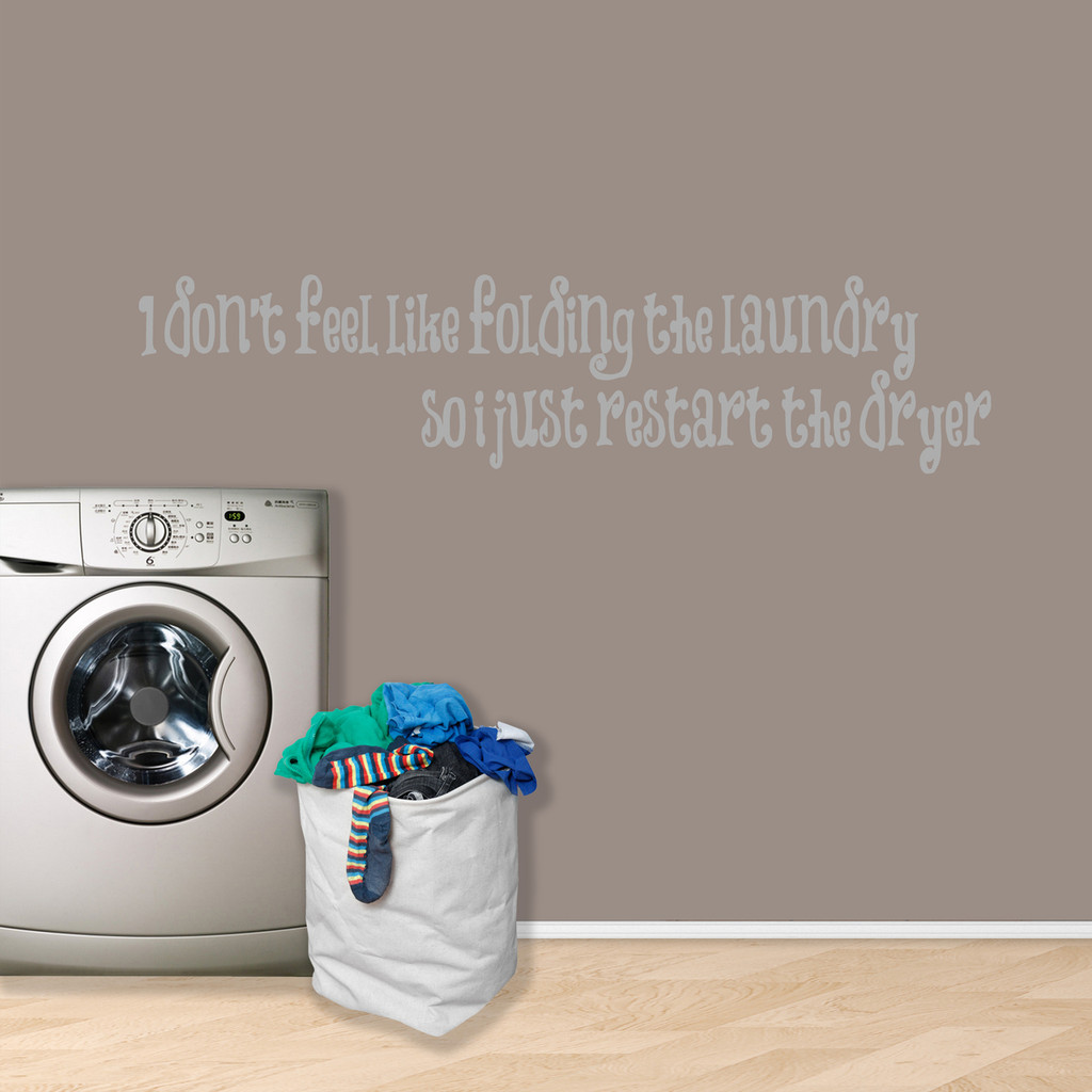 """I Don't Feel Like Folding Laundry Wall Decal 60"""" wide x 14"""" tall Sample Image"""