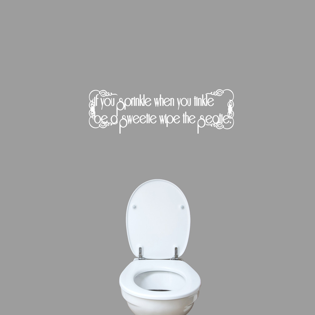 """If You Sprinkle When You Tinkle Wall Decal 36"""" wide x 11"""" tall Sample Image"""