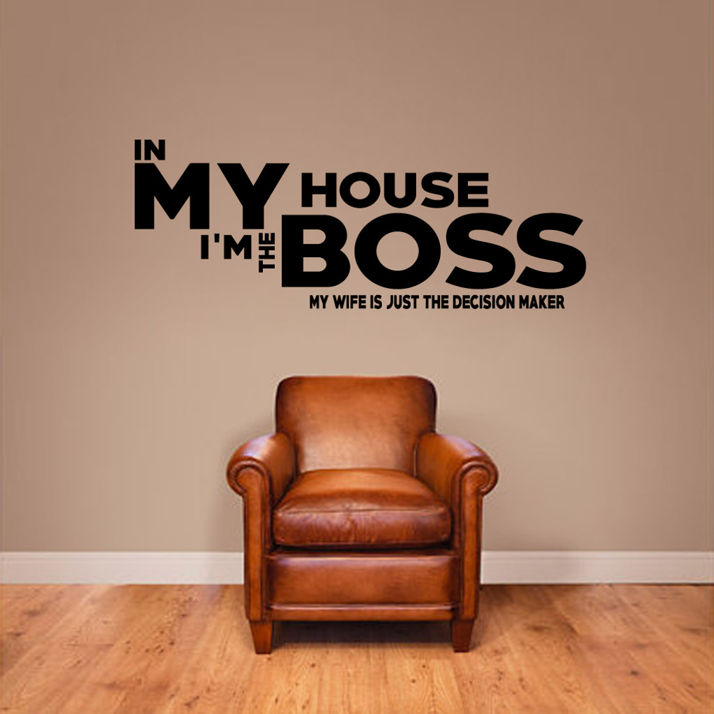 """In My House I'm The Boss Wall Decals Wall Stickers 48"""" wide x 18"""" tall Sample Image"""