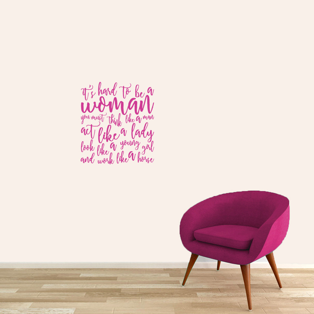 """It's Hard To Be A Woman Wall Decals 16"""" wide x 18"""" tall Sample Image"""