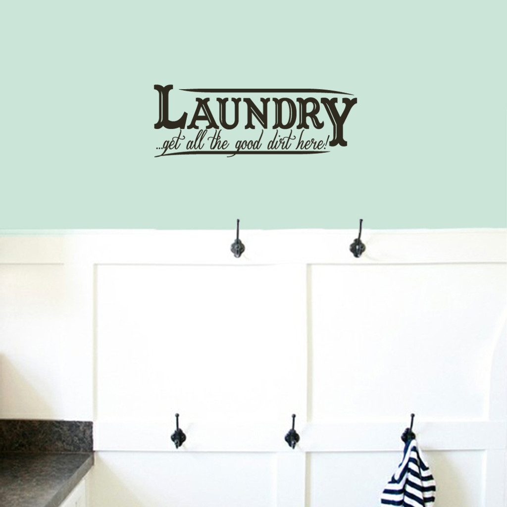 """Laundry Get All the Good Dirt Here Wall Decals 28"""" wide x 10"""" tall Sample Image"""
