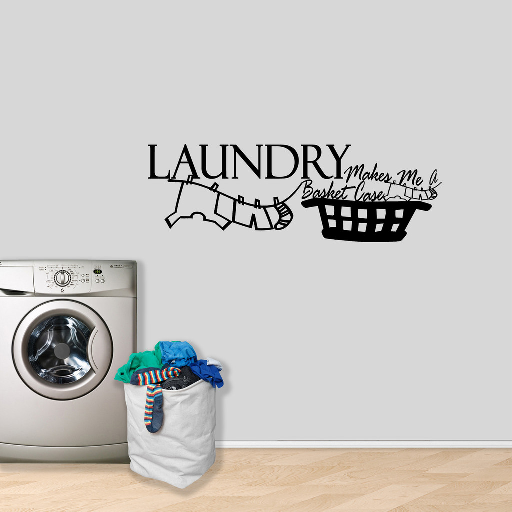 "Laundry Makes Me A Basket Case Wall Decal 36"" wide x 12"" tall Sample Image"