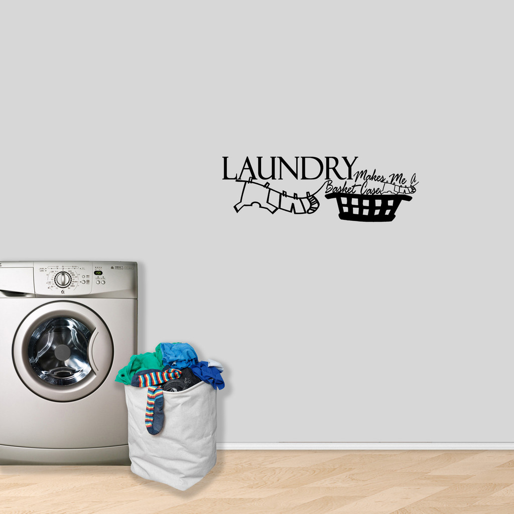 "Laundry Makes Me A Basket Case Wall Decal 24"" wide x 8"" tall Sample Image"