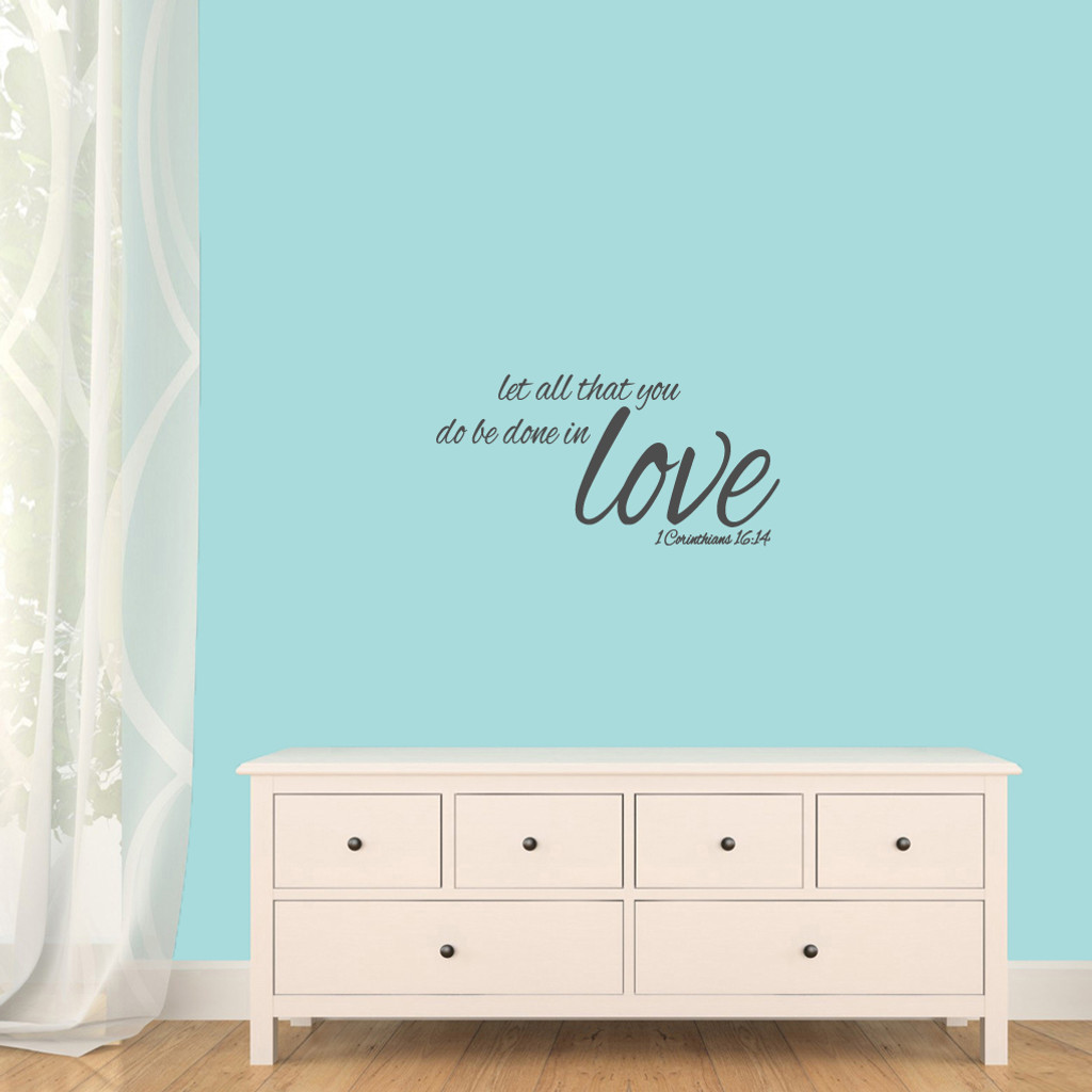 """Let All That You Do Be Done In Love Wall Decals 24"""" wide x 12"""" tall Sample Image"""