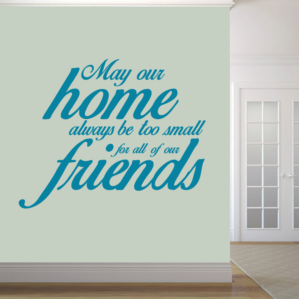 "May Our Home Always Be Too Small Wall Decals 60"" wide x 48"" tall Sample Image"