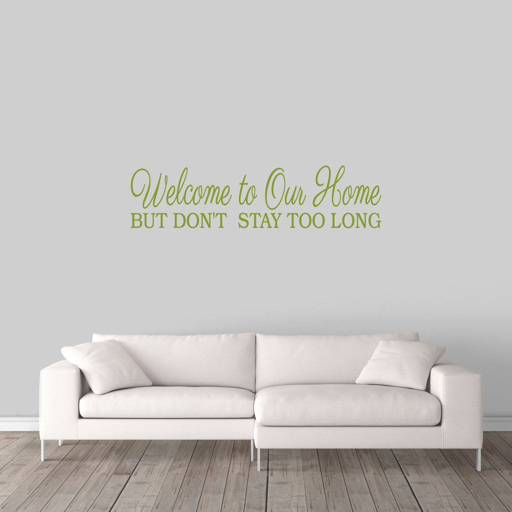 "Don't Stay Too Long Wall Decal 48"" wide x 12"" tall Sample Image"