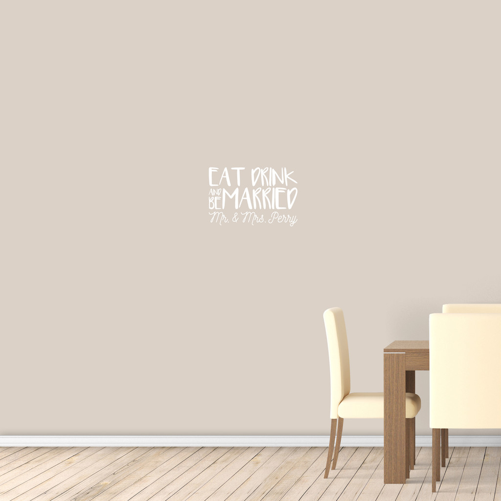 "Custom Eat Drink And Be Married Wall Decal 18"" wide x 12"" tall Sample Image"