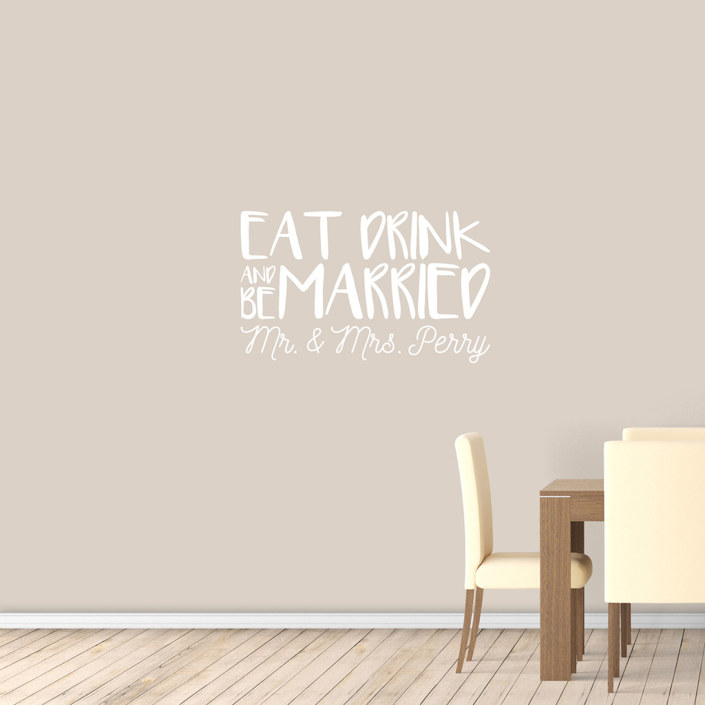 "Custom Eat Drink And Be Married Wall Decal 36"" wide x 22"" tall Sample Image"