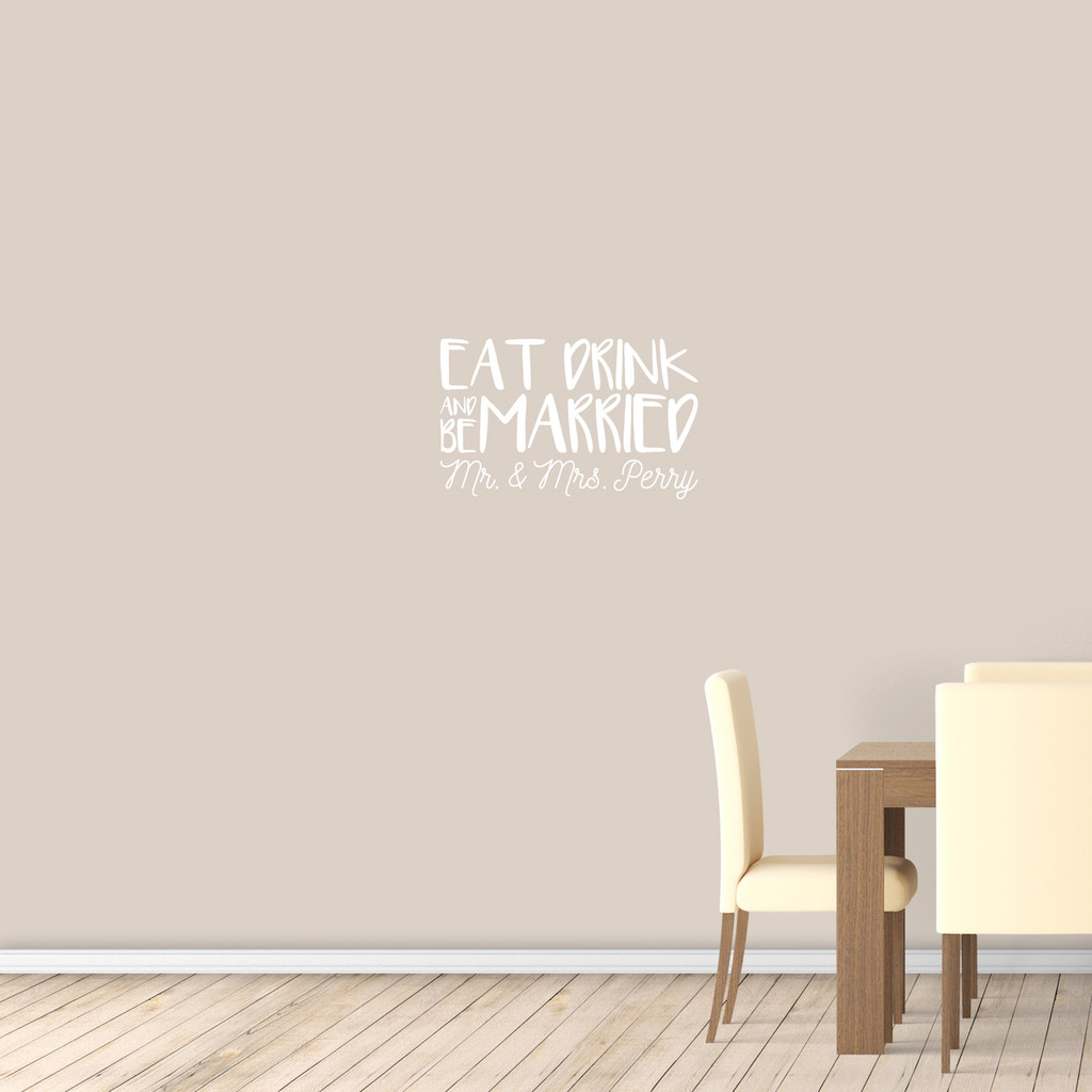 "Custom Eat Drink And Be Married Wall Decal 24"" wide x 15"" tall Sample Image"