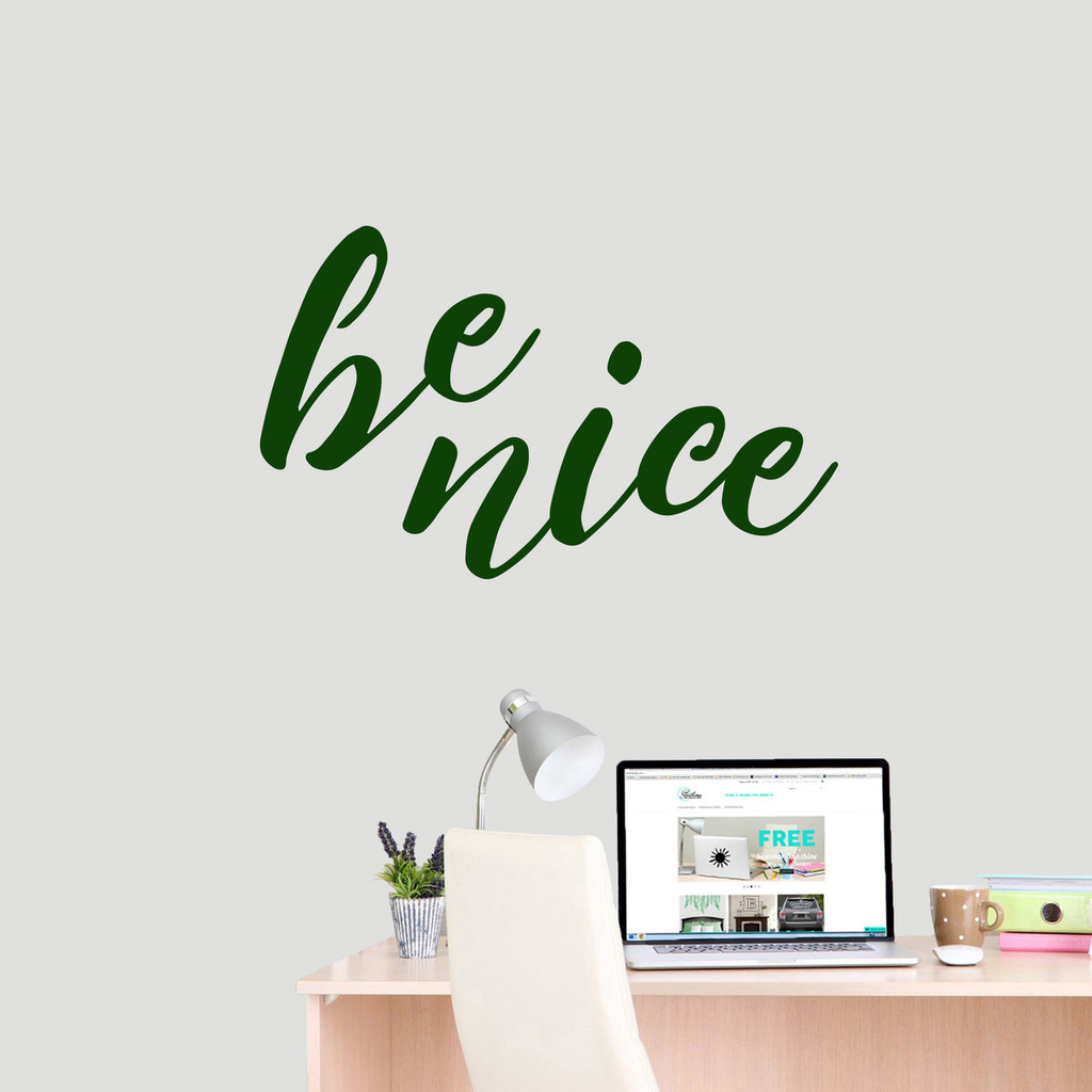 """Be Nice Wall Decal 36"""" wide x 22"""" tall Sample Image"""