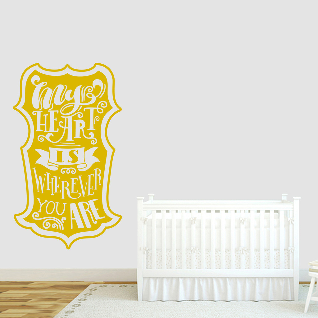 """My Heart Is Wherever You Are Wall Decal 28"""" wide x 48"""" tall Sample Image"""