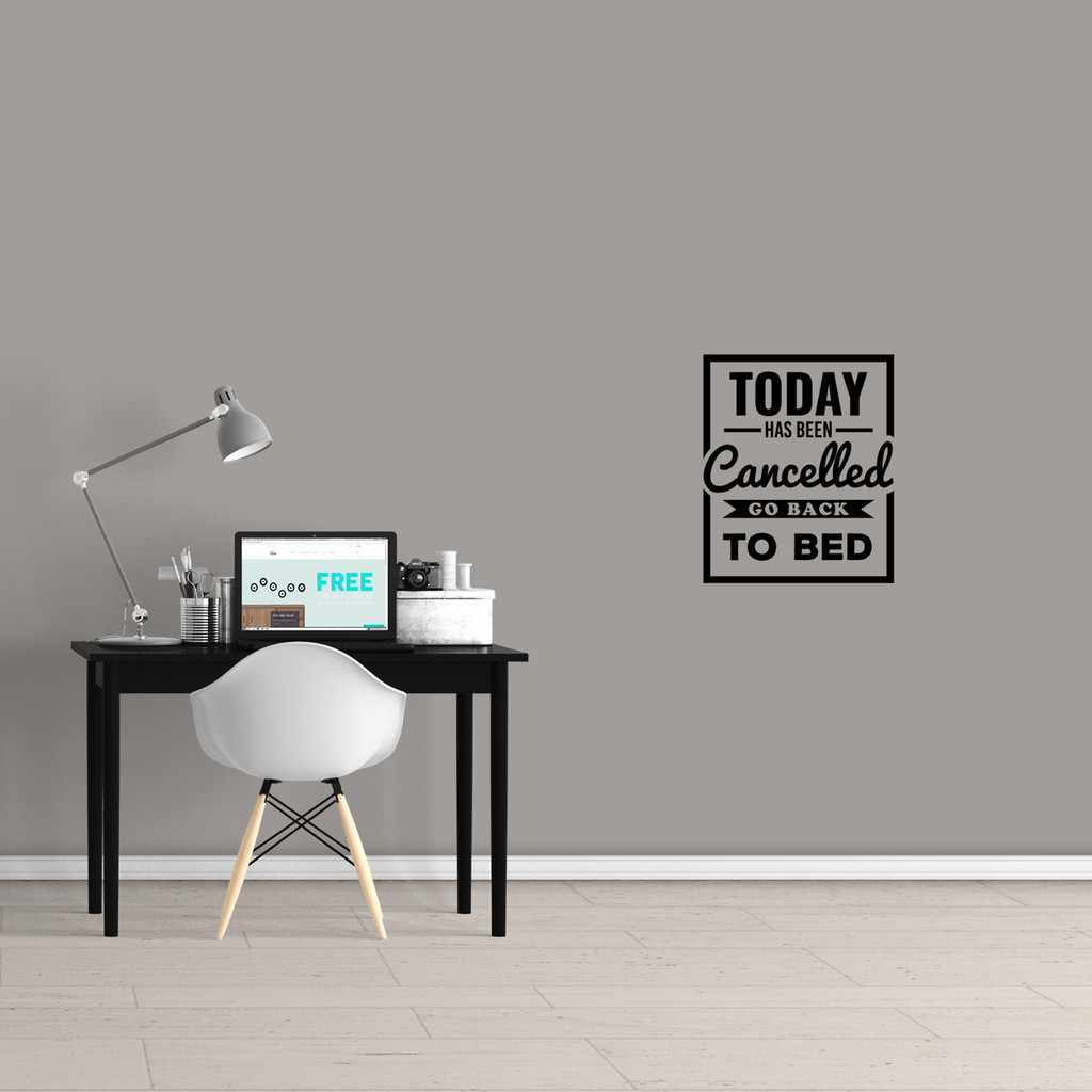 "Today Has Been Cancelled Wall Decal 20"" wide x 24"" tall Sample Image"