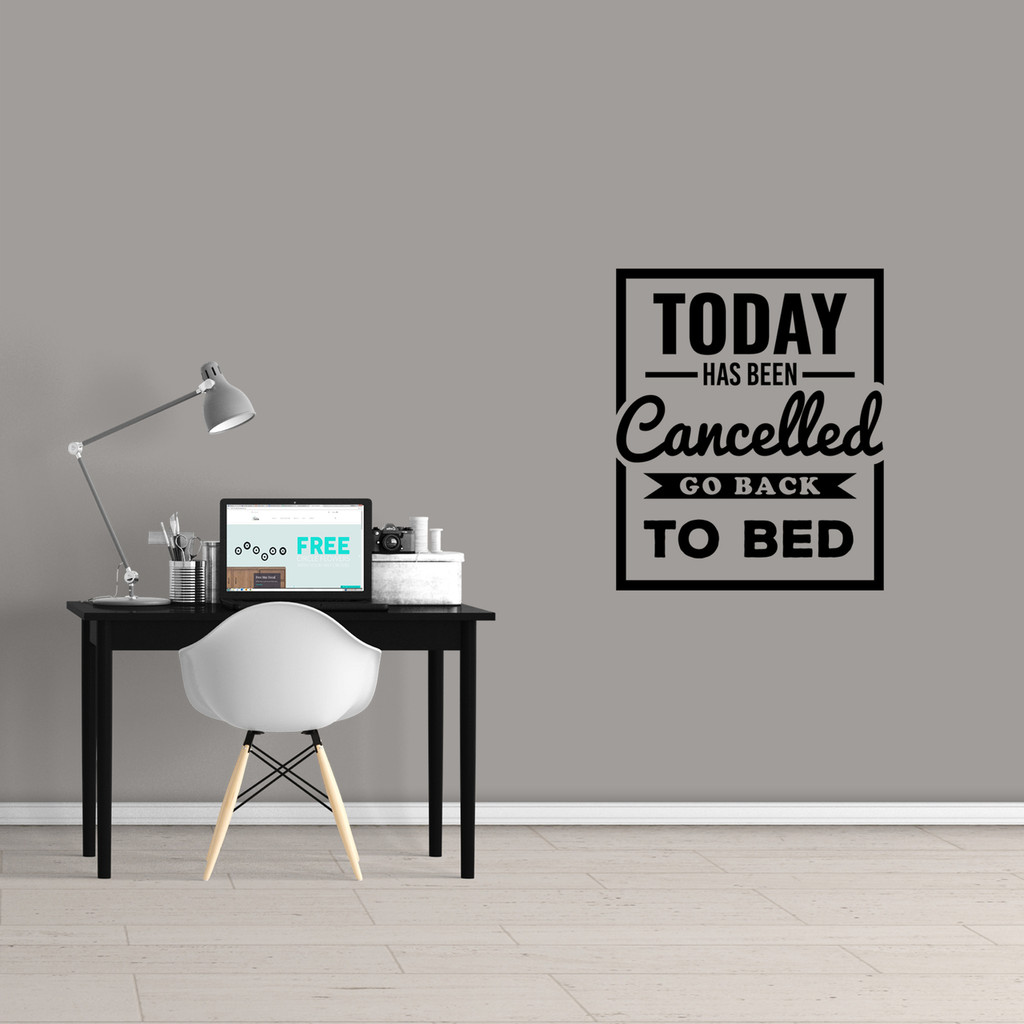 "Today Has Been Cancelled Wall Decal 30"" wide x 36"" tall Sample Image"