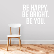 Be Happy Be Bright Be You Wall Decals and Wall Stickers