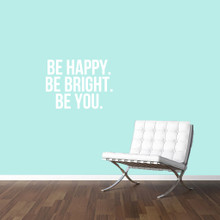 """Be Happy Be Bright Be You Wall Decals 30"""" wide x 22"""" tall Sample Image"""