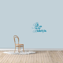 """Be Your Own Kind Of Beautiful Wall Decal 24"""" wide x 18"""" tall Sample Image"""