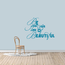 """Be Your Own Kind Of Beautiful Wall Decal 48"""" wide x 36"""" tall Sample Image"""