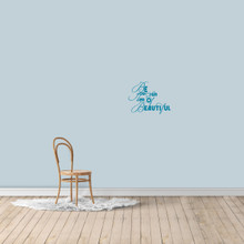 """Be Your Own Kind Of Beautiful Wall Decal 18"""" wide x 14"""" tall Sample Image"""
