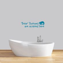 "Bear Bottoms Are Accepted Here Wall Decal 36"" wide x 10"" tall Sample Image"