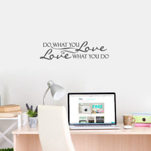 "Love What You Do Wall Decals 30"" wide x 8"" tall Sample Image"