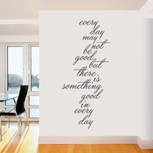 "Something Good In Every Day Wall Decals 32"" wide x 72"" tall  Sample Image"