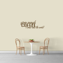"Given Enough Coffee Wall Decal 36"" wide x 12"" tall Sample Image"
