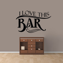 "I Love This Bar Wall Decal 48"" wide x 30"" tall Sample Image"
