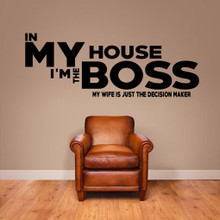 """In My House I'm The Boss Wall Decals Wall Stickers 60"""" wide x 22"""" tall Sample Image"""