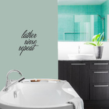 """Lather Rinse Repeat Wall Decals 14"""" wide x 18"""" tall Sample Image"""