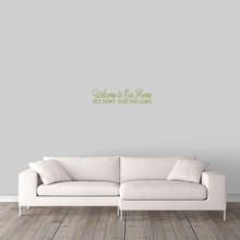 "Don't Stay Too Long Wall Decal 24"" wide x 6"" tall Sample Image"