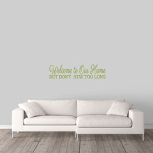 "Don't Stay Too Long Wall Decal 36"" wide x 9"" tall Sample Image"
