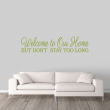"Don't Stay Too Long Wall Decal 60"" wide x 14"" tall Sample Image"
