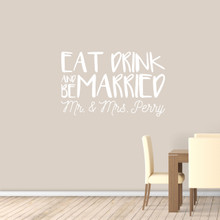 "Custom Eat Drink And Be Married Wall Decal 48"" wide x 30"" tall Sample Image"