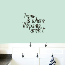 "Home Is Where The Pants Aren't Wall Decals 18"" wide x 15"" tall Sample Image"