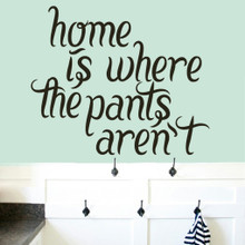 "Home Is Where The Pants Aren't Wall Decals 24"" wide x 20"" tall Sample Image"