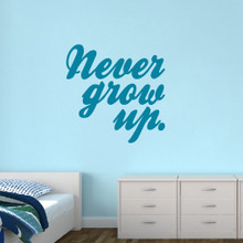"""Never Grow Up Wall Decal 48"""" wide x 48"""" tall Sample Image"""