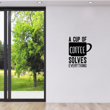 "A Cup Of Coffee Solves Everything Wall Decal 18"" wide x 24"" tall Sample Image"