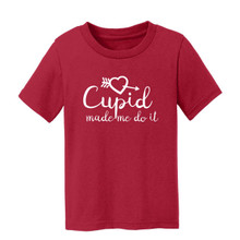 Cupid Made Me Do It toddler t-shirt with white imprint