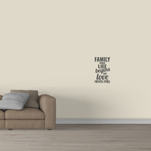 "Family Where Life Begins Wall Decal 14"" wide x 24"" tall Sample Image"