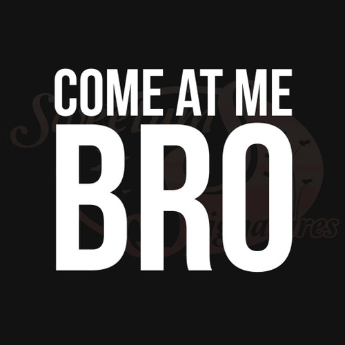 Come at me bro vehicle decals stickers