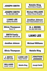 You can have one or two lines printed for the same price. The second line is popular for a phone number, room number (in a nursing home) or school boarding house name.